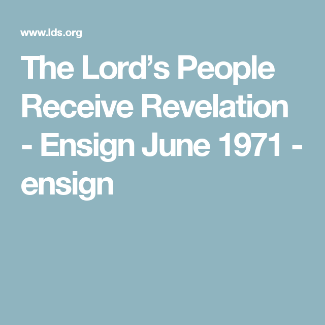 The Lord's People Receive Revelation - Ensign June 1971 - ensign