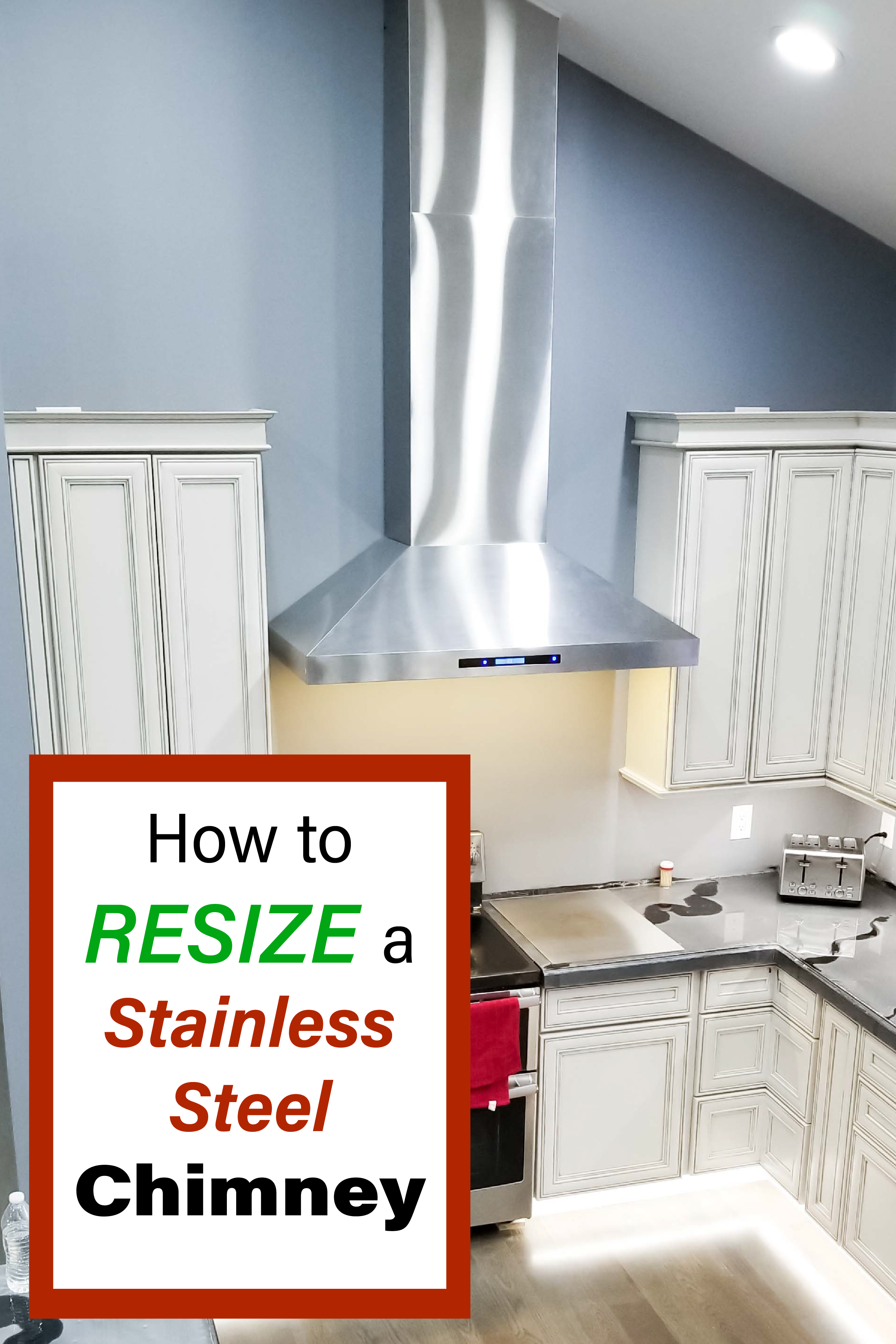 How To Resize A Stainless Steel Chimney 6 Easy Steps In 2020 Home Remodeling Stainless Steel Range Stainless Steel Range Hood