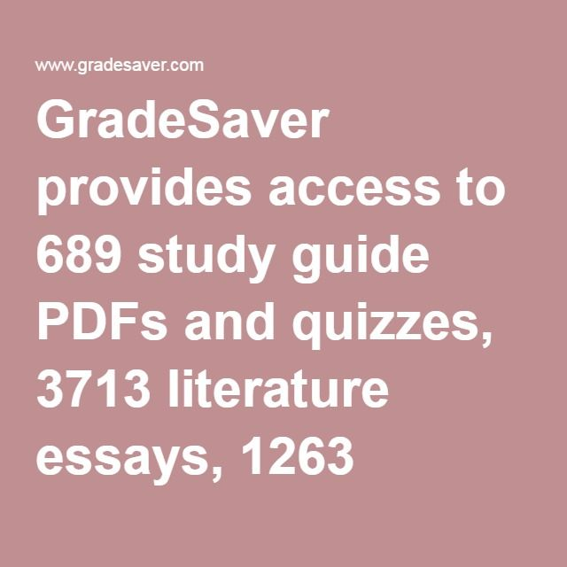 """GradeSaver provides access to 689 study guide PDFs and quizzes, 3713 literature essays, 1263 sample college application essays, 136 lesson plans, and ad-free surfing in this premium content, """"Members Only"""" section of the site! Membership includes a 10% discount on all editingorders."""