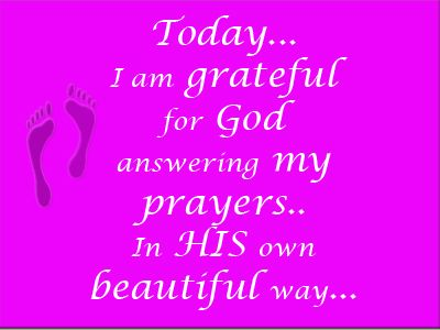 God Answer Prayers His Way I Thank Him For Showing Me That You Are