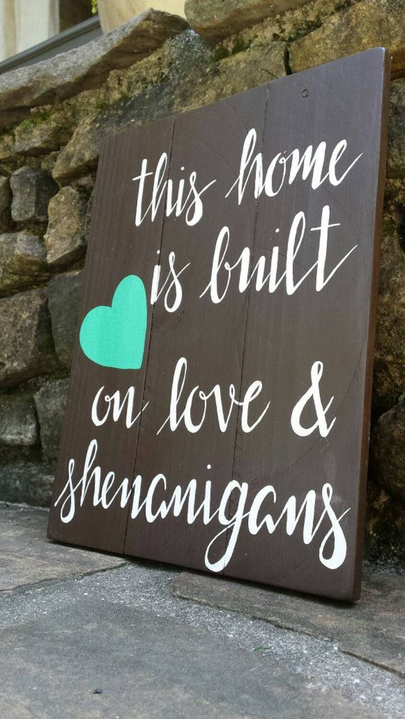 Download This Home Is Built On Love & Shenanigans by ...
