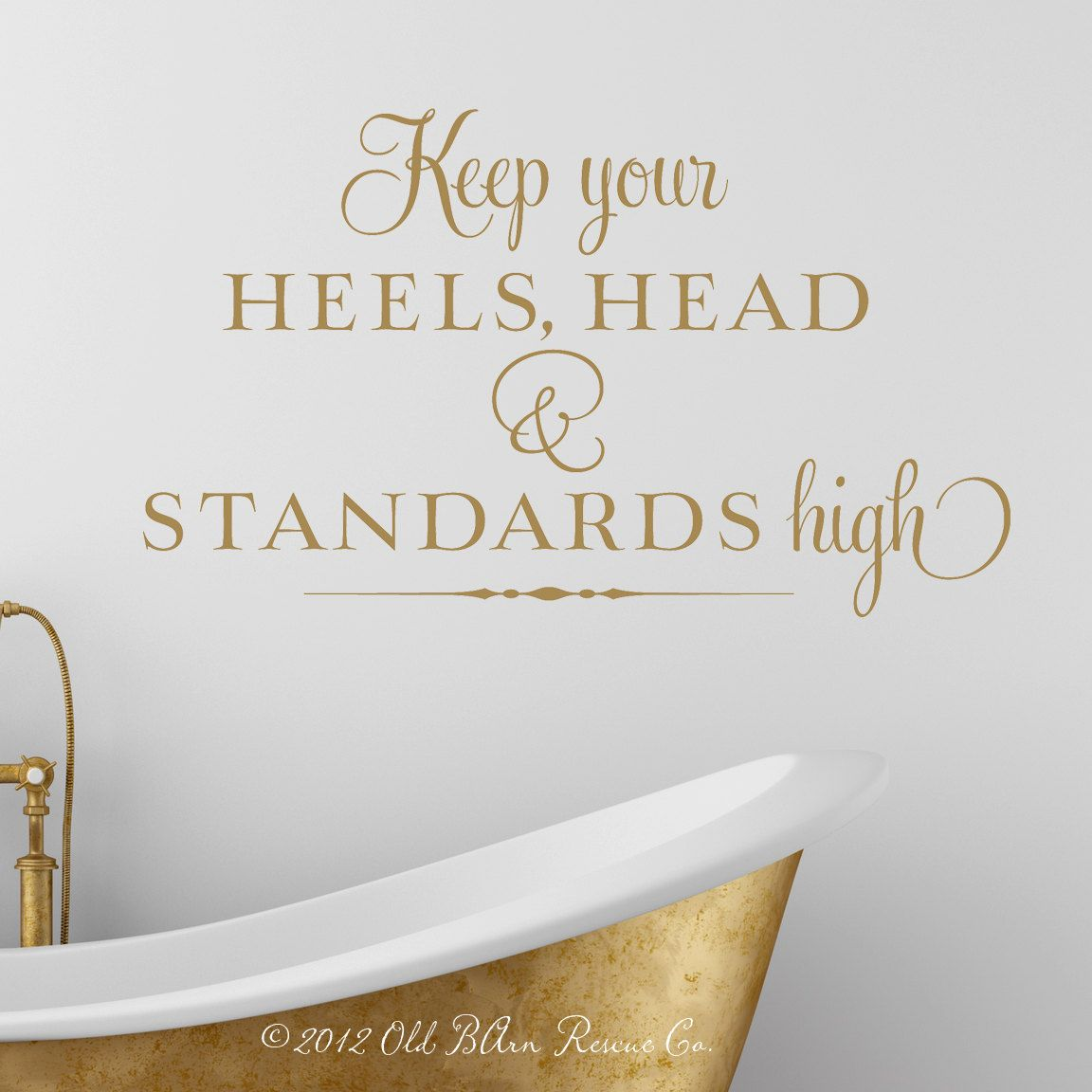 keep your heels head and standards high vinyl wall decal room decor lettering art