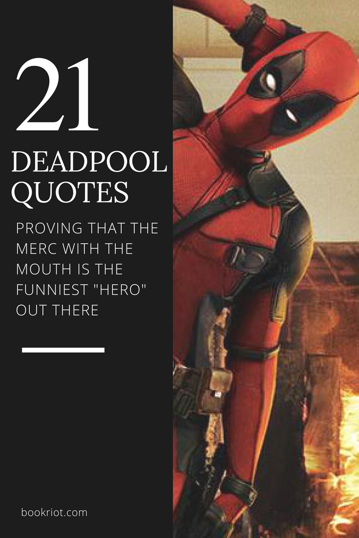 21 Deadpool Quotes that Prove the Merc with the Mouth is