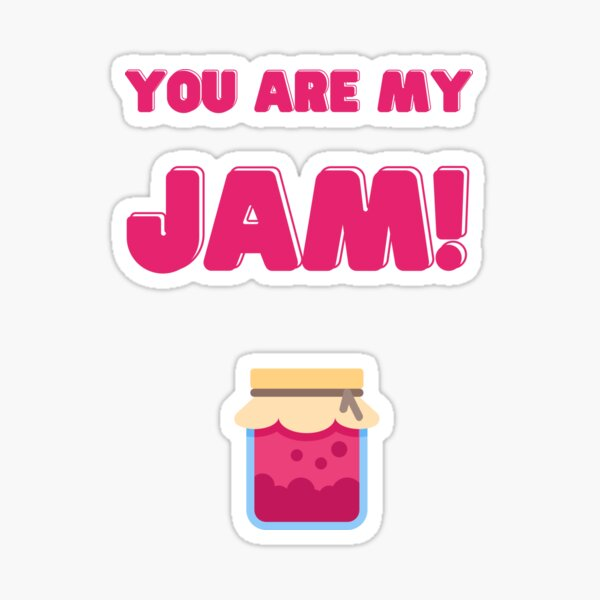 You are my jam funny cute food pun valentines Stic