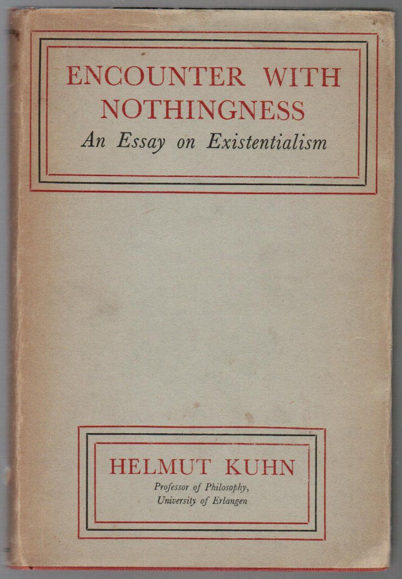 Helmut Kuhn Encounter With Nothingness An Essay On Existentialism  Helmut Kuhn Encounter With Nothingness An Essay On Existentialism  Sample Proposal Essay also Buy Master Theses  Thesis Statement Argumentative Essay