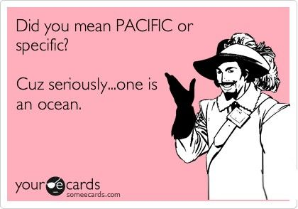 Did you mean Pacific or Specific?