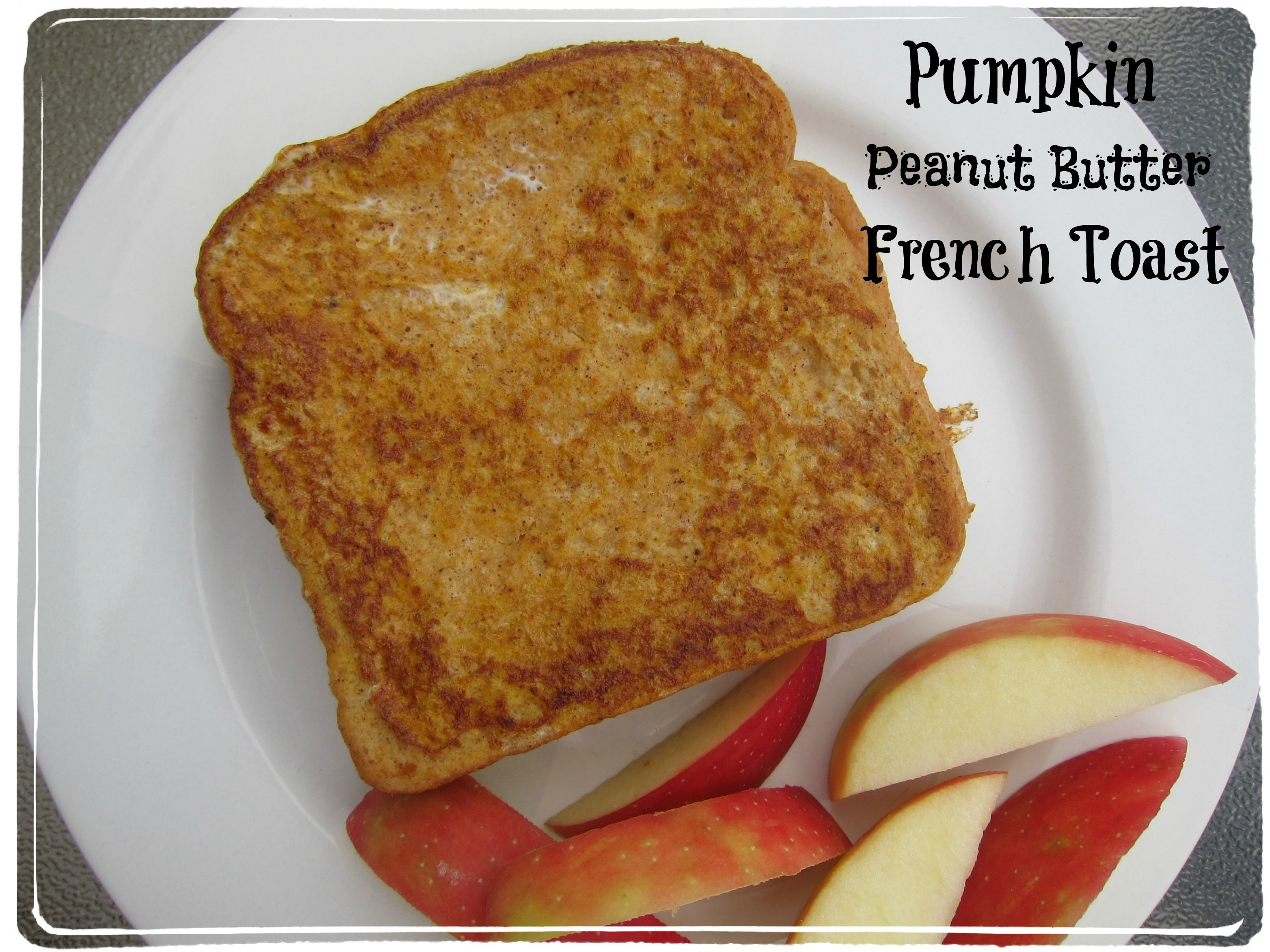 Pumpkin Peanut Butter French Toast