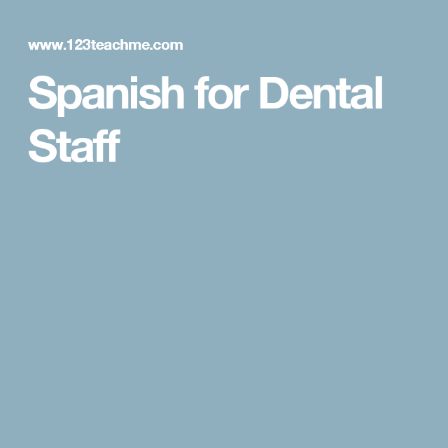 Spanish for Dental Staff | Medical Spanish and easy read