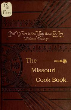 The missouri cook book by the ladies of the baptist church 1887 the missouri cook book by the ladies of the baptist church 1887 forumfinder Images