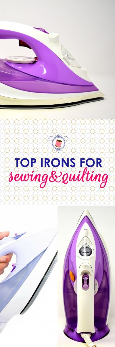 7 Best Irons For Sewing And Quilting Below From 100 200