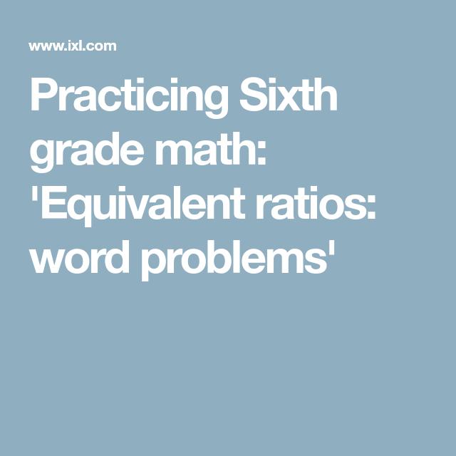 Practicing Sixth grade math: \'Equivalent ratios: word problems ...