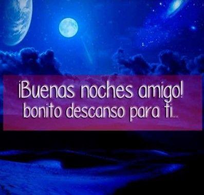 Frases De Buenas Noches Para Mi Amigo Galeria Good Night Night