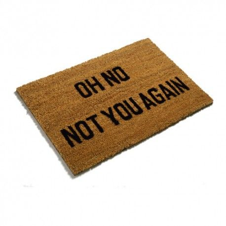 Oh No Not You Again Doormat Funny Doormats Cubicle