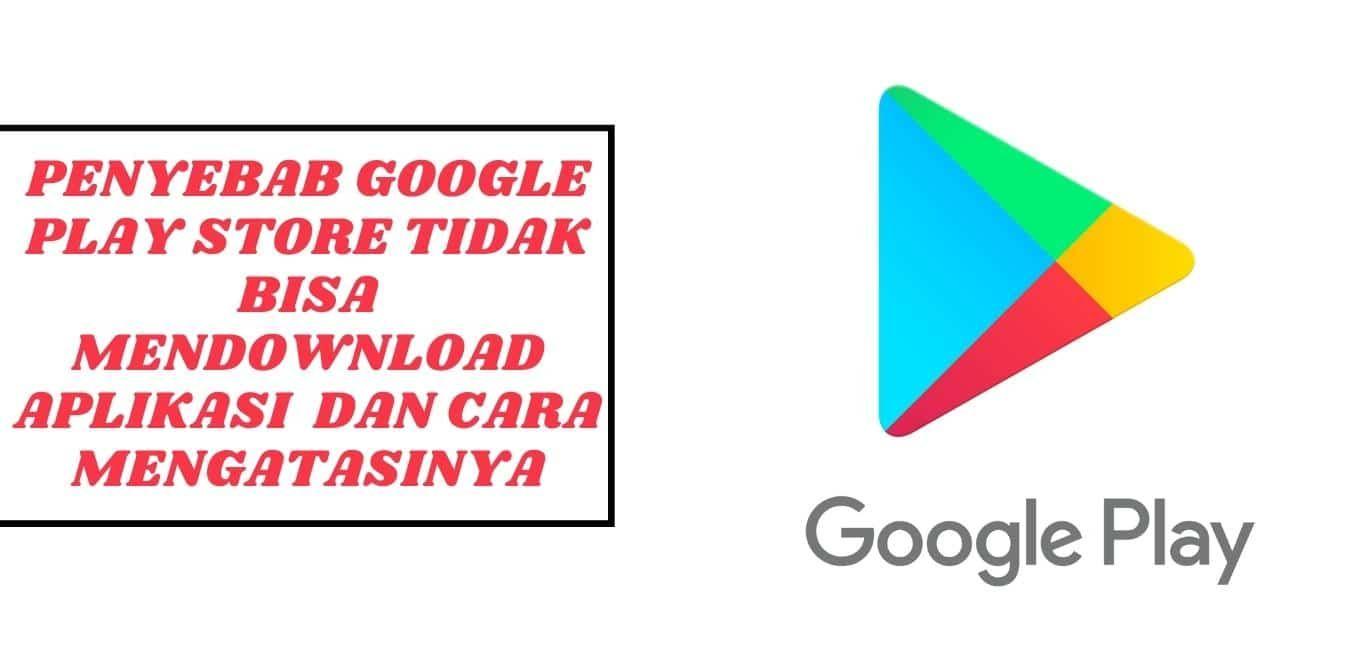 Kenapa Google Play Store Tidak Bisa Mendownload Aplikasi Di 2021 Google Play Aplikasi Google
