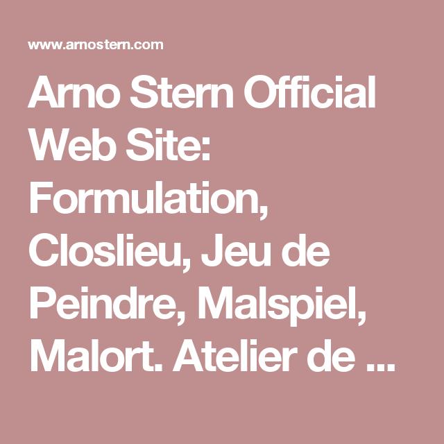 Arno Stern Official Web Site: Formulation, Closlieu, Jeu de Peindre ...