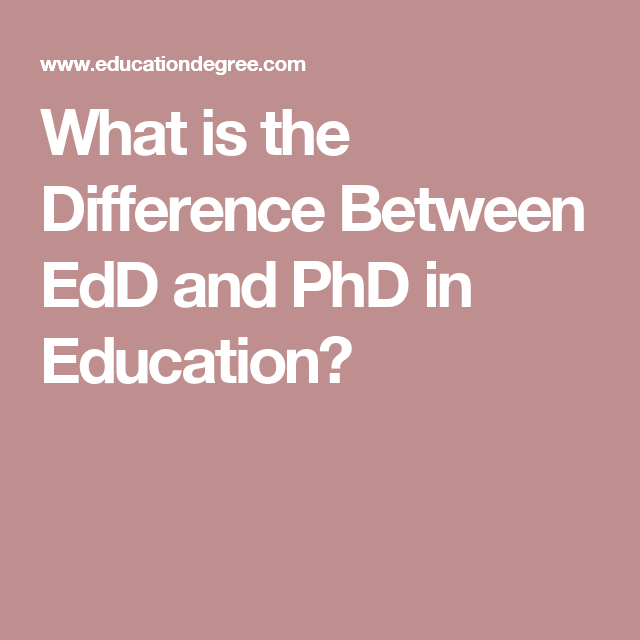 What Is The Difference Between EdD And PhD In Education?