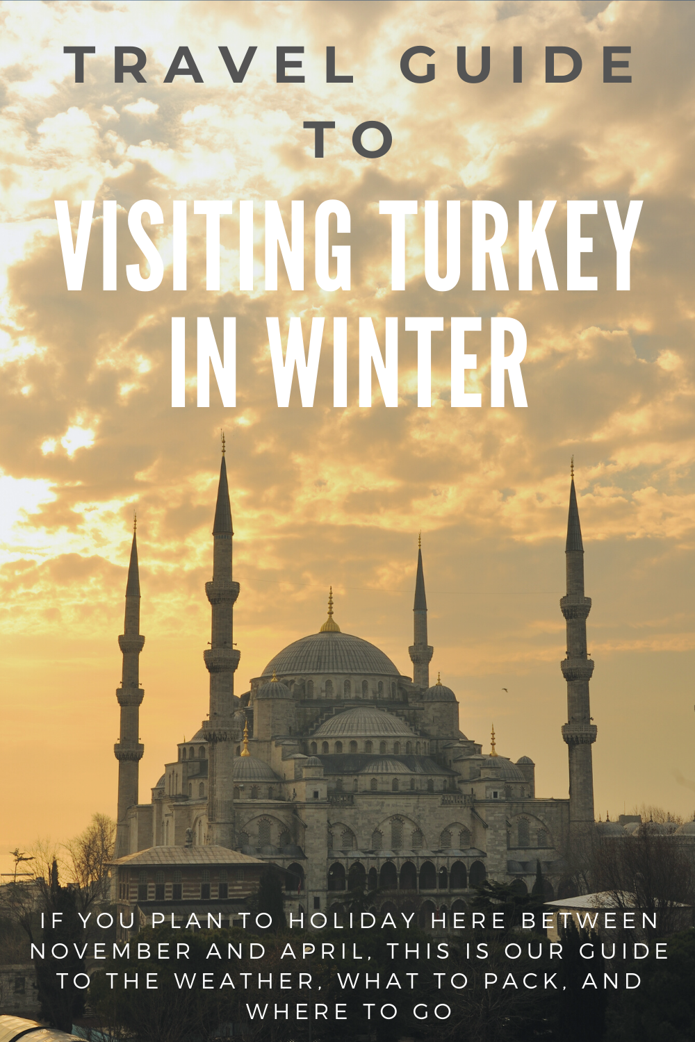 Guide to Visiting Turkey in Winter - Travel Tips a