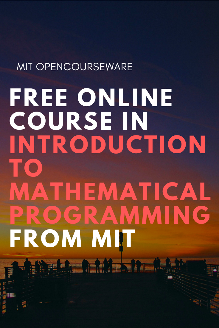 Introduction to Mathematical Programming | Free course from MIT | Resources  for educators