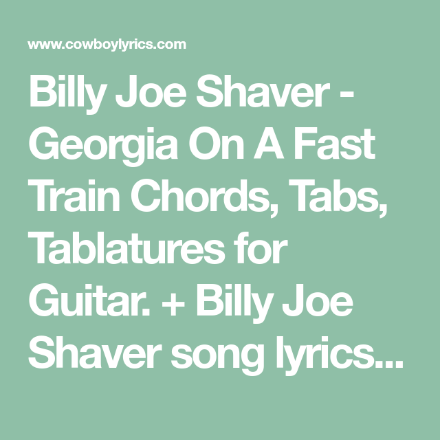 Billy Joe Shaver - Georgia On A Fast Train Chords, Tabs, Tablatures ...