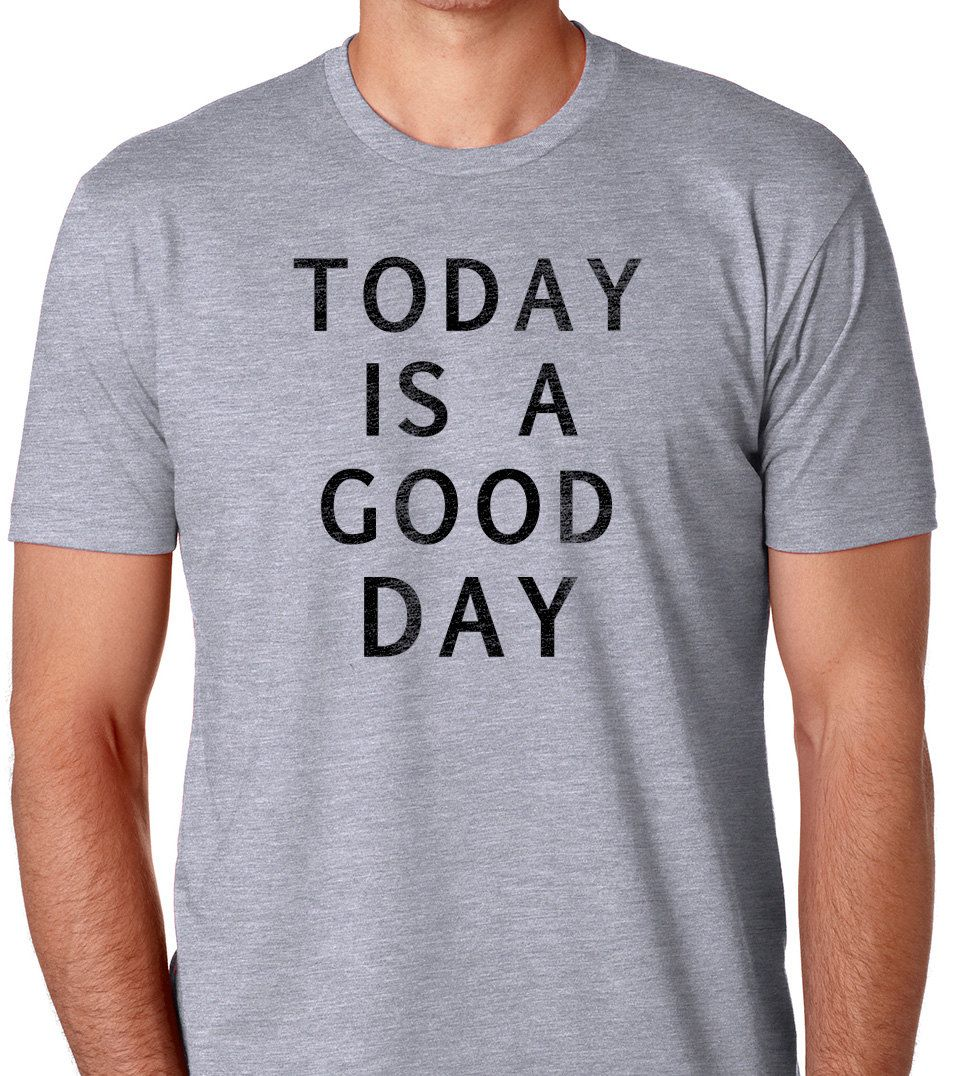Dad Shirt Today is a Good Day MENS T shirt Fathers Day Gift Husband ...