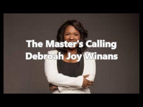 The Master's Calling (with lyrics) by Debroah Joy Winans - YouTube