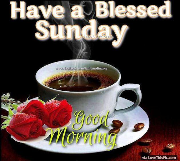 Have A Blessed Sunday Good Morning Good Morning Sunday Sunday