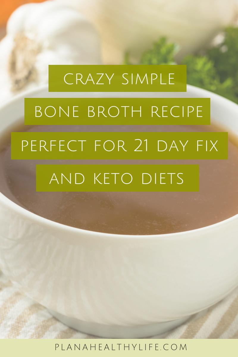 Crazy simple bone broth recipe - perfect for 21 Day Fix or keto diets. #bonebrothrecipe
