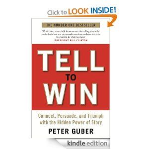 Amazon.com: Tell to Win: Connect, Persuade and Triumph with the Hidden Power of Story eBook: Peter Guber: Kindle Store