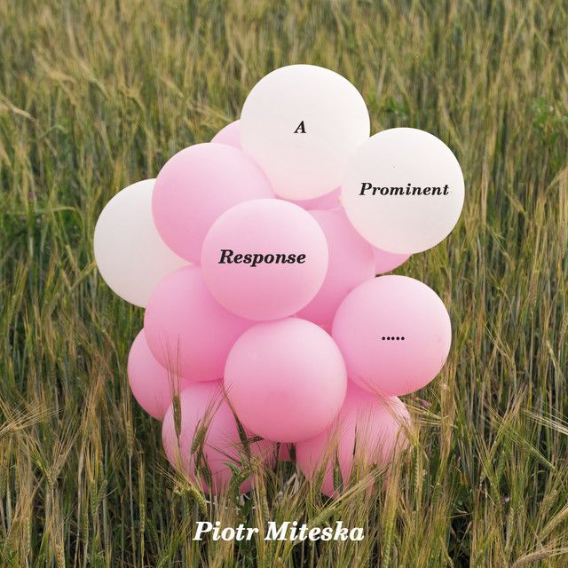 A Prominent Response, A Song By Piotr Miteska On Spotify
