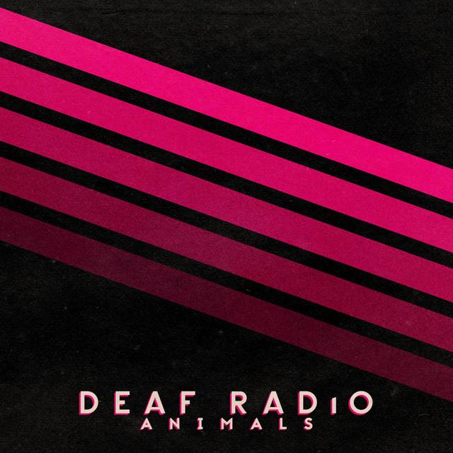 Animals, an album by Deaf Radio on Spotify DeafRadio