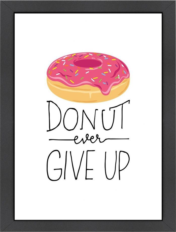 Donut Quotes Donut Ever Give Up Framed Print | Art | Quotes, Donut quotes, Donuts Donut Quotes
