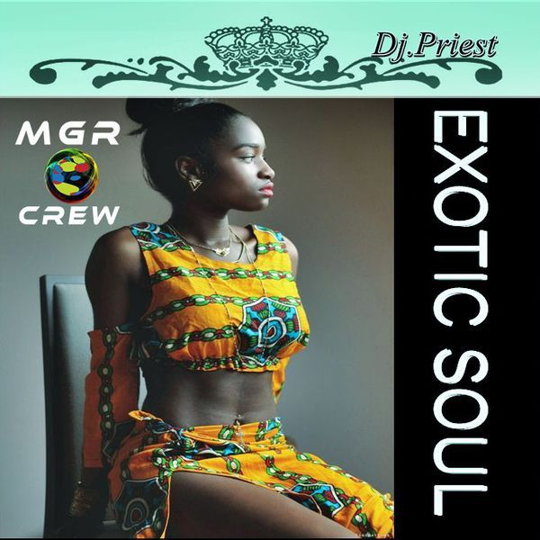 """Check out """"EXOTIC SOUL-FUL"""" by DJ.Priest  since 1985 on Mixcloud"""