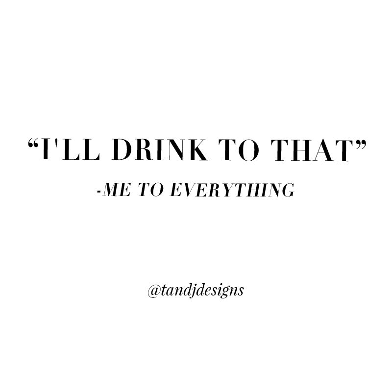 Quotes Wine Quotes Drinking Quotes Girly Quotes Cute Quotes Funny Quotes Hangover Quotes Girl Quotes Quotabl Drinking Quotes Wine Quotes Weekend Quotes