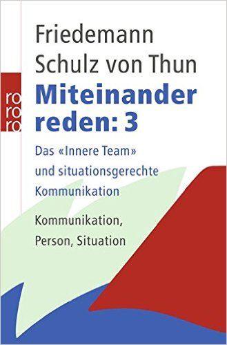"""Miteinander reden, Band 3: Das """"Innere Team"""" und situationsgerechte Kommunikation: Amazon.de: Friedemann Schulz von Thun, Verena Hars: Bücher"""