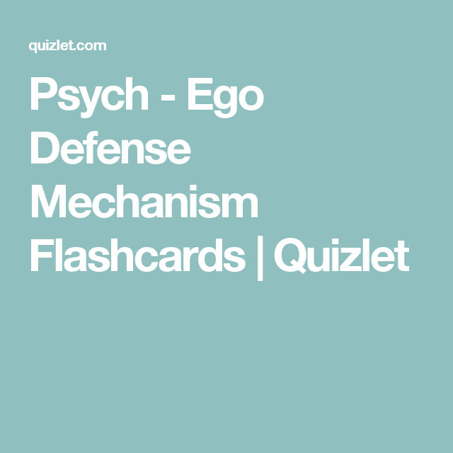Psych - Ego Defense Mechanism Flashcards | Quizlet | Career Boost ...