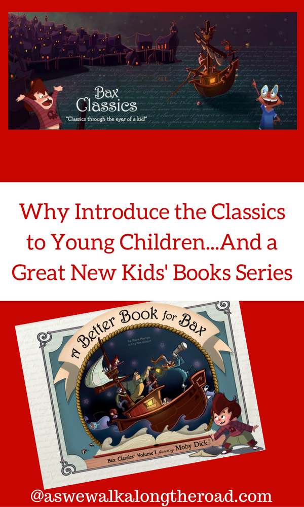 Why introduce classics to young kids and an introduction to a new set of books that brings classics to kids- Bax Classics