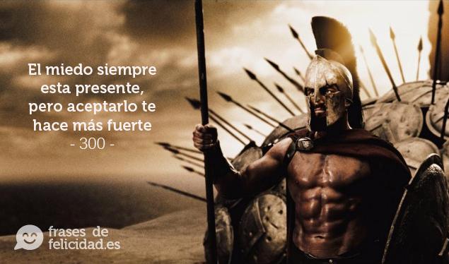 Frases De Felicidad El Miedo Siempre Esta Presente 300 300 Workout Spartan Warrior Spartan Body
