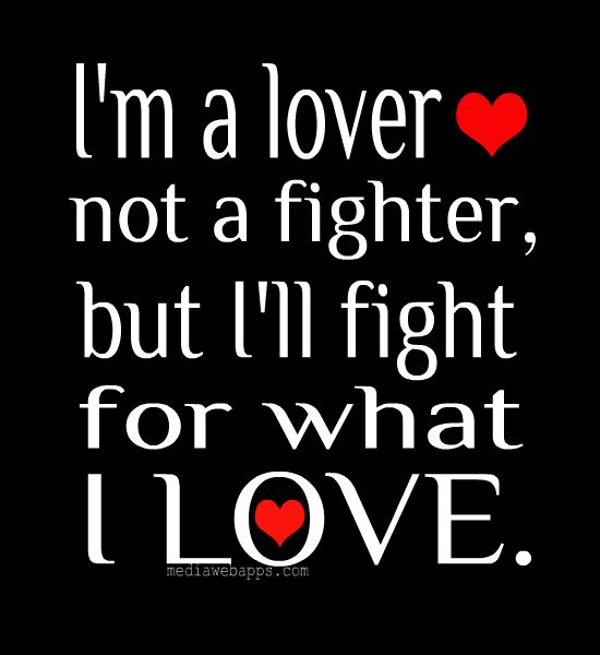 I Am A Idiot Quotes Lover Not A Fighter But Ill Fight For What I