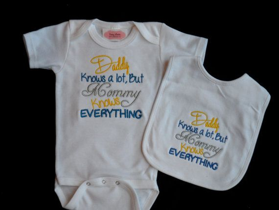"Baby Boy Clothes Embroidered with "" Daddy Knows a Lot But"