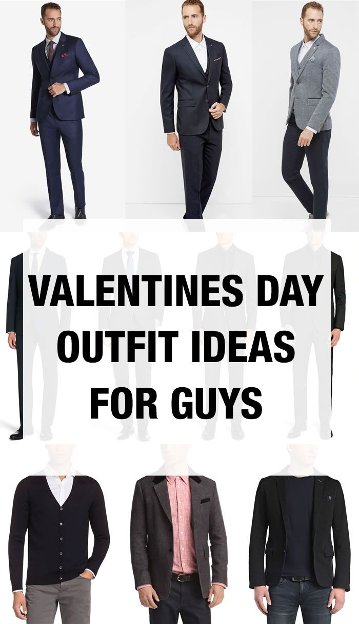 What To Wear On Valentines Day Mens Outfit Ideas Mens Outfits
