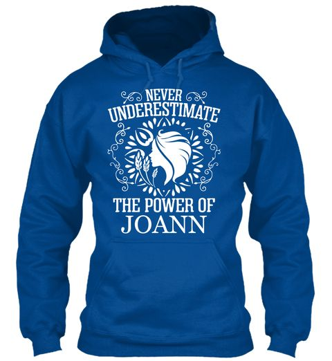 Never Underestimate Power Joann ! Royal Sweatshirt Front