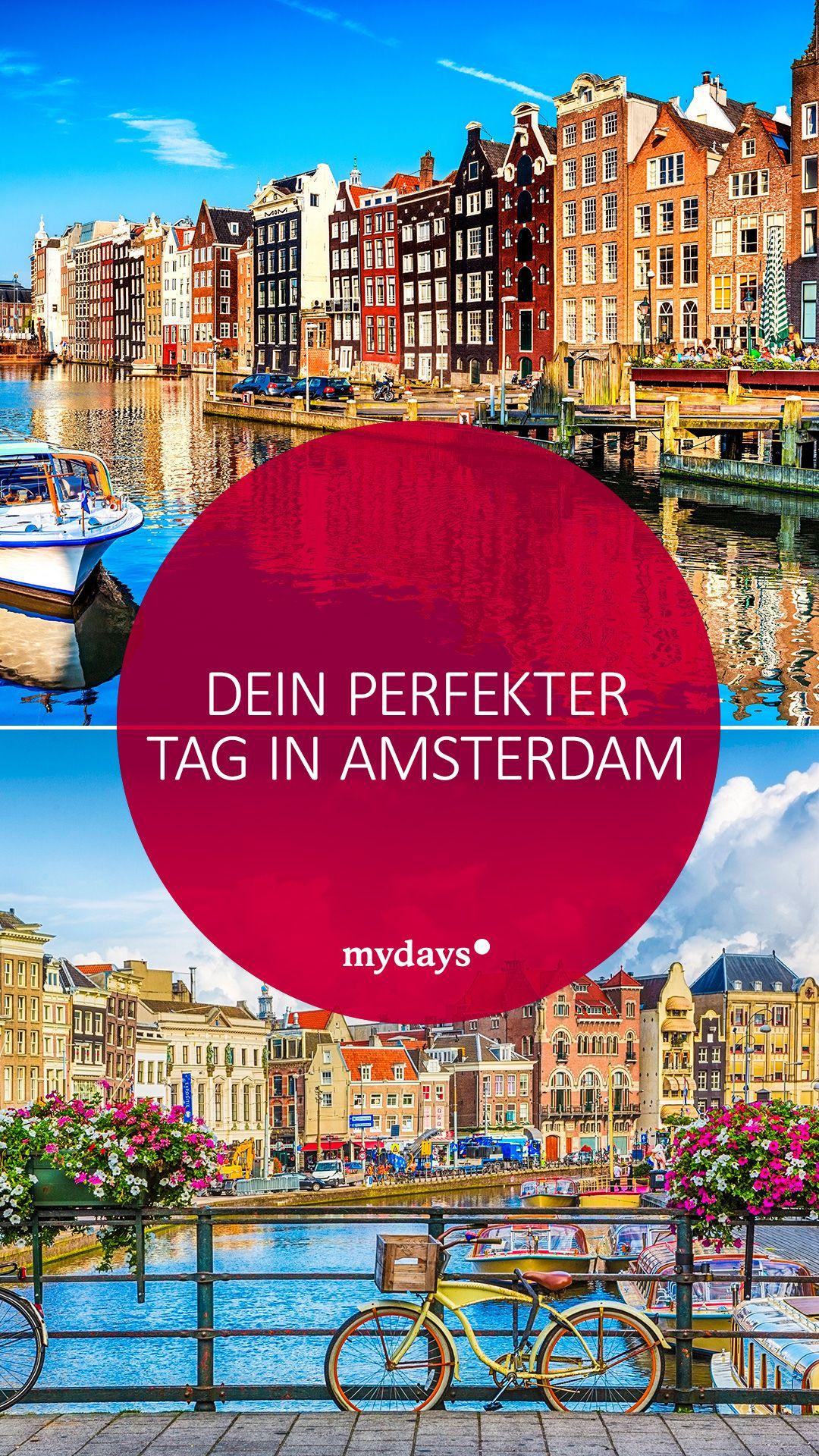 Erlebe Den Perfekten Tag In Amsterdam Mydays Magazin Amsterdam Urlaub Amsterdam Reise Holland Reisen