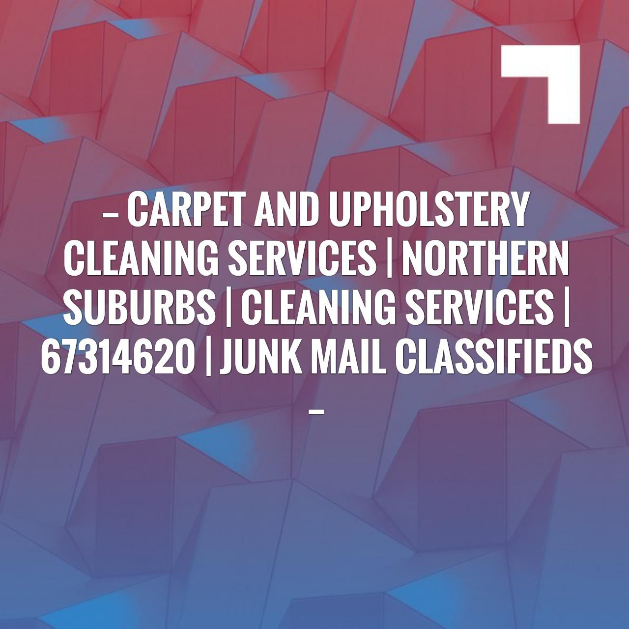 Fingers crossed but i m hoping you ll love this carpet and upholstery cleaning services northern suburbs cleaning services 67314620 junk mail