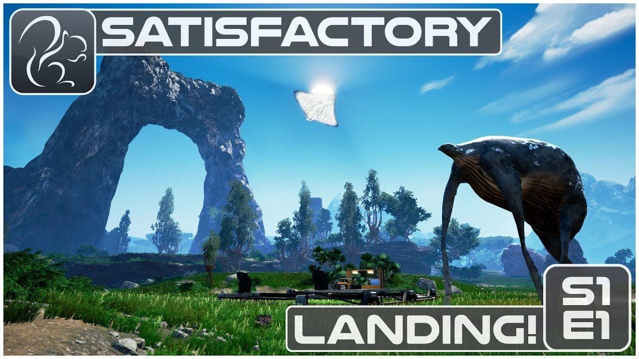 Satisfactory - Episode 1 - Landing! | Media/VidGames | Movie
