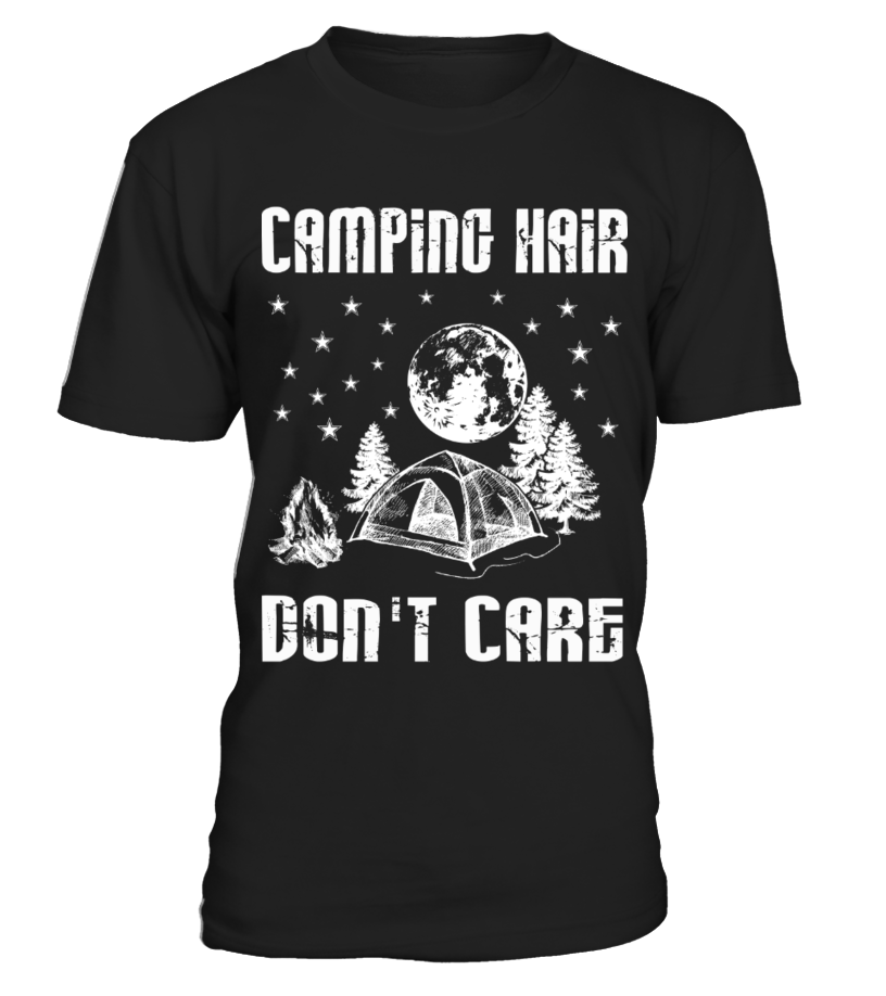 Camping Hair Don't Care Shirt  Funny Camping T Shirts Funny Camp T Shirt Hair Don't Care Camping Tee HOT SHIRT   #parents #father #family #grandparents #mother #giftformom #giftforparents #giftforfather #giftforfamily #giftforgrandparents #giftformother #hoodie #ideas #image #photo #shirt #tshirt