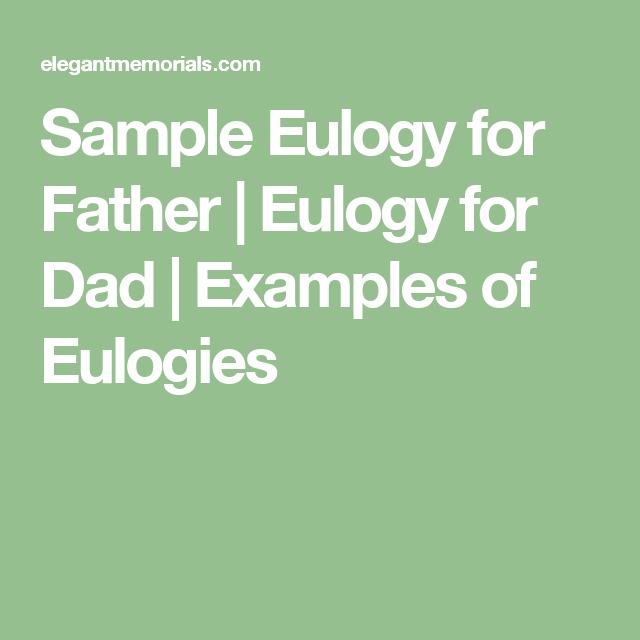 Sample Eulogy Father, Free Sample Eulogy Dad, How To Write A Eulogy Dad,  Funeral Speech, Funeral Program Template Eulogy