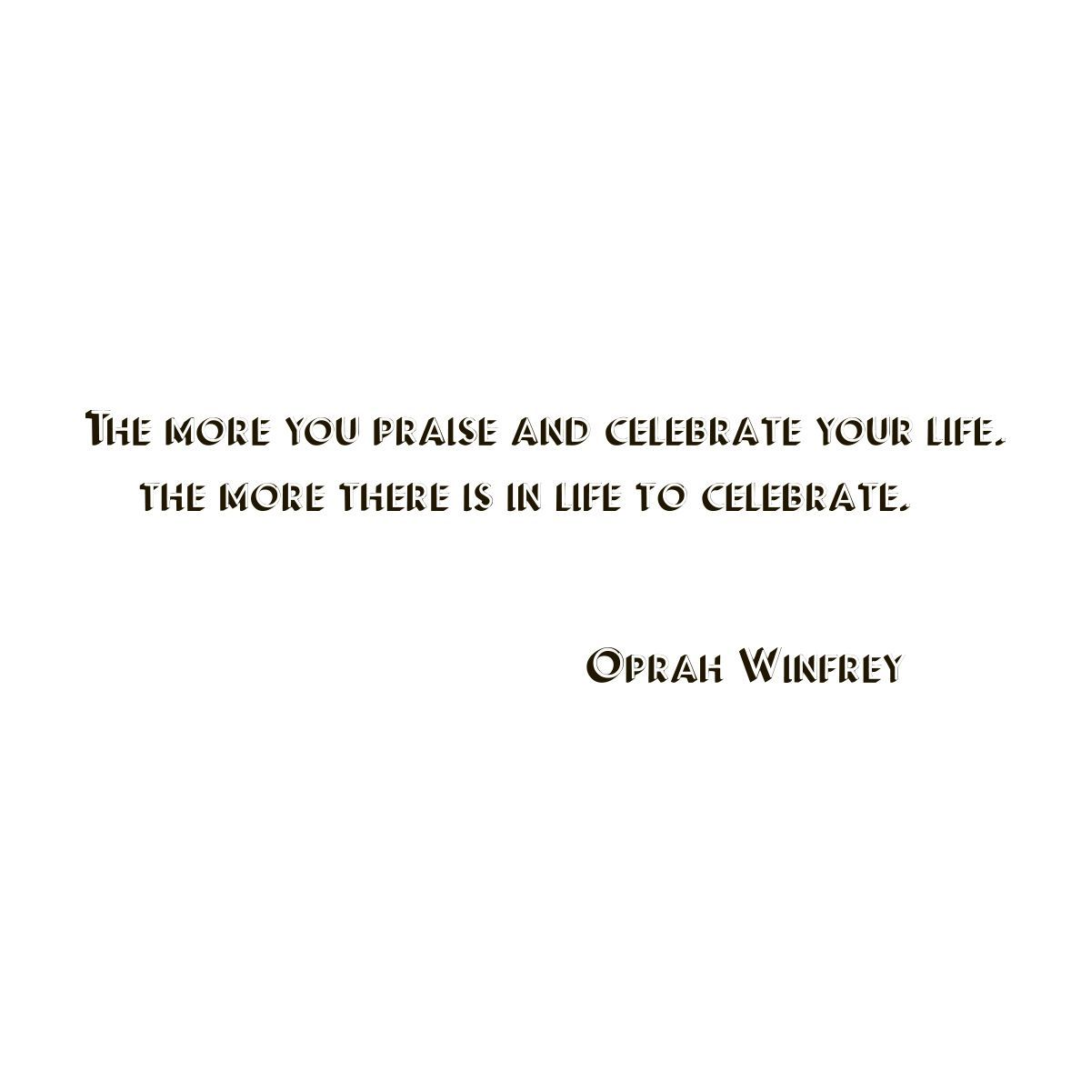 Quotes To Celebrate Life Quote Saying Oprah Winfrey Celebrate Life Vinyl Wall Art Decal