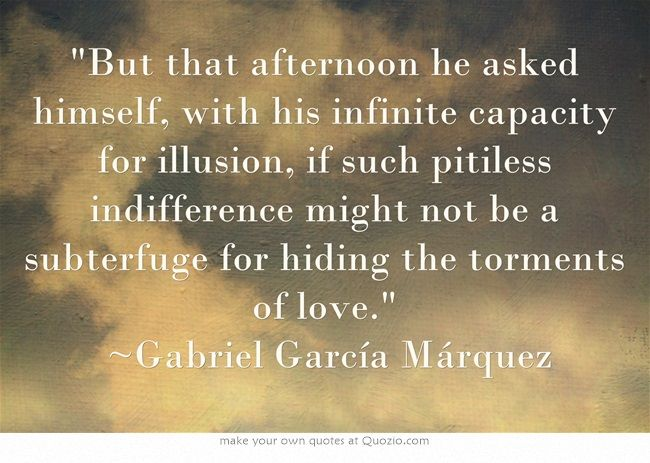 ~Gabriel García Márquez