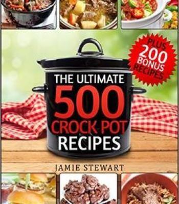 Crock pot recipes the ultimate 500 crockpot recipes cookbook pdf crock pot recipes the ultimate 500 crockpot recipes cookbook pdf forumfinder Choice Image
