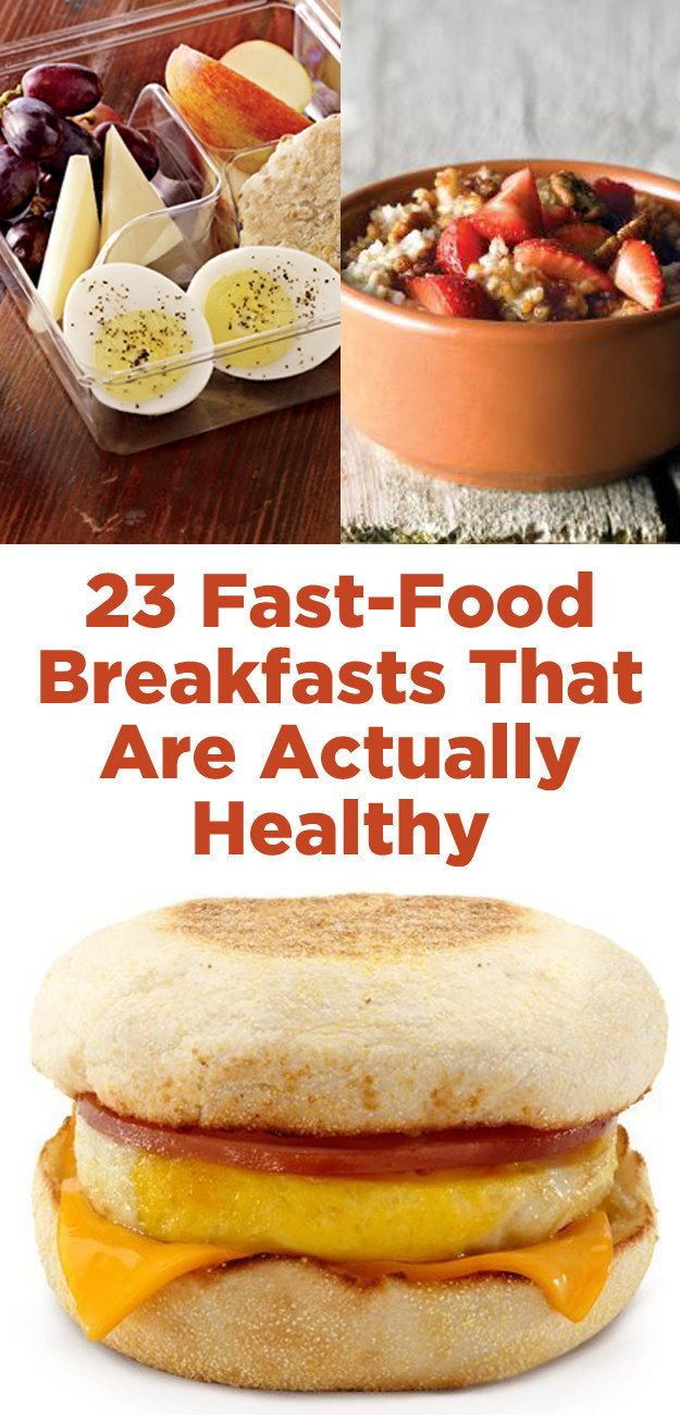 23 Fast Food Breakfasts That Are Actually Healthy Fuel Pinterest